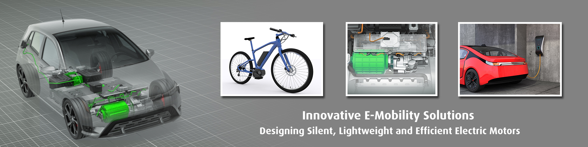 Innovative E-Mobility Solutions - Designing silent, lightweight and efficient electric motors