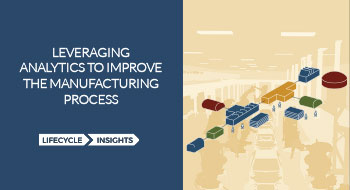 Leveraging Analytics To Improve the Manufacturing Process eBook